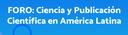 FORO: Ciencia y Publicación Científica en América Latina